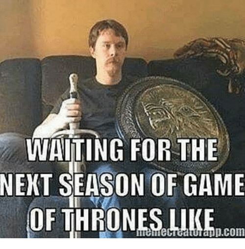 waiting-for-the-next-season-of-game-of-thrones-like-14201765